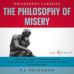 The Philosophy of Misery: The Complete Work Plus an Overview, Summary, Analysis and Author Biography Audiobook