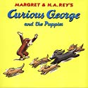 Curious George and the Puppies (Unabridged) Audiobook by Margret Rey, H.A. Rey Narrated by Wendie Sakakeeny