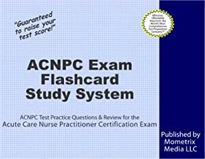 ACNPC Exam Flashcard Study System: ACNPC Test Practice Questions & Review for the Acute Care Nurse Practitioner Certification Exam