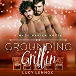 Grounding Griffin: A Made Marian Novel | Lucy Lennox