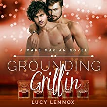 Grounding Griffin: A Made Marian Novel Audiobook by Lucy Lennox Narrated by Michael Pauley