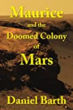Maurice and the Doomed Colony of Mars