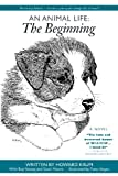 img - for An Animal Life: The Beginning book / textbook / text book