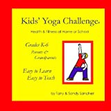 img - for Kids' Yoga Challenge: Health & Fitness At Home Or School book / textbook / text book