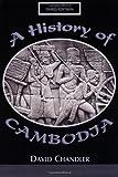 A History Of Cambodia 3E