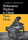 img - for Performance Practices in Classic Piano Music: Their Principles and Applications (Music: Scholarship and Performance) by Rosenblum Sandra P. (1988-11-22) Paperback book / textbook / text book