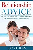 Relationship Advice: Tips For Couples, Learn How to Have a Loving Marriage or Serious Dating Relationship (Fix Your Marriage/ Relationship Books)