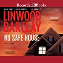No Safe House (       UNABRIDGED) by Linwood Barclay Narrated by Brian O'Neill, Graham Winton