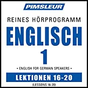 ESL German Phase 1, Unit 16-20: Learn to Speak and Understand English as a Second Language with Pimsleur Language Programs |  Pimsleur