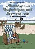 Abenteuer in Butjadingen und  Bremerhaven - Lilly, Nikolas und die Weltreise (Lilly und Nikolas)
