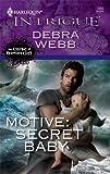 Motive: Secret Baby (Harlequin Intrigue Series)