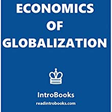 Economics of Globalization Audiobook by  IntroBooks Narrated by Andrea Giordani