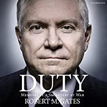 Duty Audiobook by Robert Gates Narrated by George Newbern, Robert M. Gates