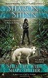 Still Life with Shape-shifter (A Shifting Circle Novel) (0425256359) by Shinn, Sharon