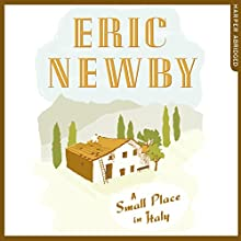 A Small Place in Italy Audiobook by Eric Newby Narrated by Eric Newby