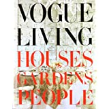 Vogue Living: Houses, Gardens, Peopleby Bowles