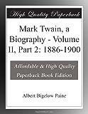 Mark Twain, a Biography - Volume II, Part 2: 1886-1900