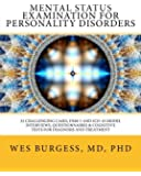 Mental Status Examination for Personality Disorders: 32 Challenging Cases, DSM and ICD-10 Model Interviews, Questionnaires & Cognitive Tests for ... (The Mental Status Examination Series)