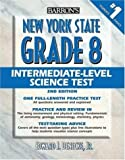 img - for Barron's New York State Grade 8 Intermediate Level Science Test 2nd edition by Denecke Jr., Edward J. (2006) Paperback book / textbook / text book