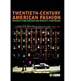 img - for [ [ [ Twentieth-Century American Fashion (English)[ TWENTIETH-CENTURY AMERICAN FASHION (ENGLISH) ] By Welters, Linda ( Author )May-01-2005 Hardcover book / textbook / text book
