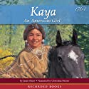Kaya: An American Girl (       UNABRIDGED) by Janet Beeler Shaw Narrated by Christina Moore