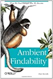 Ambient Findability: What We Find Changes Who We Become (0596007655) by Morville, Peter