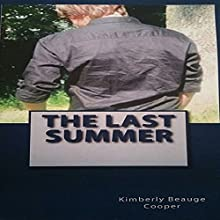 The Last Summer Audiobook by Kimberly Beauge Cooper Narrated by Beverly Ann Astley