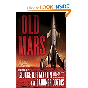 Old Mars by George R.R. Martin, Gardner Dozois, Michael Moorcock and Joe R. Lansdale