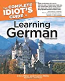 The Complete Idiot's Guide to Learning German, 3rd Edition