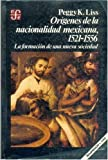 img - for Or genes de la nacionalidad mexicana, 1521-1556 : la formaci n de una nueva sociedad (Seccibon de Obras de Historia) (Spanish Edition) book / textbook / text book