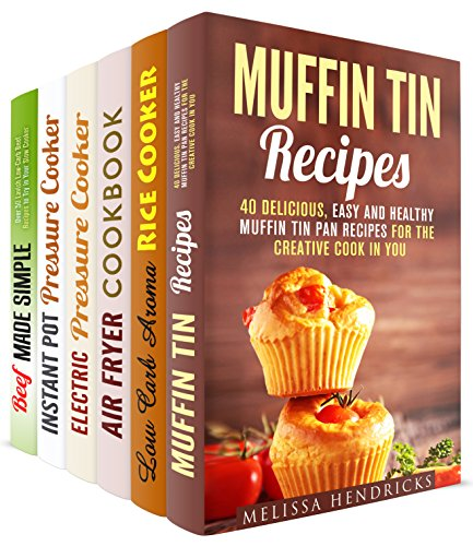 Cooking with Special Appliances Box Set (6 in 1): Over 150 Recipes Using Muffin Tin, Rice Cooker, Air Fryer, Slow Cooker, and Pressure Cooker for Instant Cooking! by Melissa Hendricks, Emma Melton, Erica Shaw
