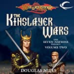 The Kinslayer Wars: Dragonlance: Elven Nations Trilogy, Book 2 (       UNABRIDGED) by Douglas Niles Narrated by Steve Coulter