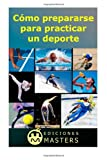 img - for C mo prepararse para practicar un deporte (Spanish Edition) book / textbook / text book