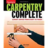 Carpentry Complete: Expert Advice from Start to Finish (Taunton's Complete) ~ Andy Engel