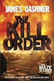 img - for The Kill Order (Maze Runner, Prequel) (The Maze Runner Series) book / textbook / text book