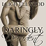 Daringly Decadent: A BBW Erotic Romance: Dareville Series | Leigh Ellwood