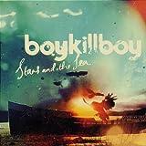 Stars and the Sea - Boy Kill Boy