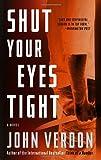 Shut Your Eyes Tight (Dave Gurney, No. 2): A Novel