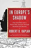 Image of In Europe's Shadow: Two Cold Wars and a Thirty-Year Journey Through Romania and Beyond