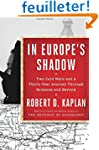 In Europe's Shadow: Two Cold Wars and...