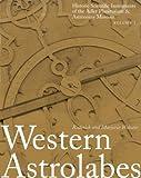 Western Astrolabes (Historic Scientific Instruments of the Adler Planetarium Series; Vol. 1)