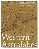 Western Astrolabes (Historic Scientific Instruments of the Adler Planetarium & A)