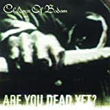 Are You Dead Yet [European Import] Children Of Bodom