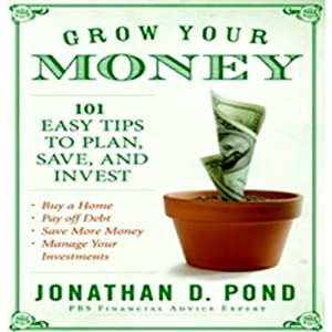 Grow Your Money | [Jonathan D. Pond]
