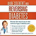 Reversing Diabetes: Discover the Natural Way to Take Control of Type 2 Diabetes (       UNABRIDGED) by Don Colbert Narrated by Kelly Ryan Dolan