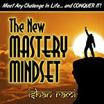 The New Mastery Mindset | Ishan Rami