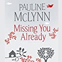 Missing You Already Audiobook by Pauline McLynn Narrated by Sian Thomas