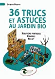Livre pas cher Nature et jardinage : 36 trucs et astuces au jardin bio : Rcup, conseils, solutions pratiques