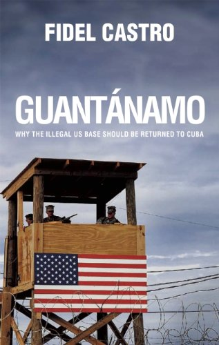 Guantanamo: A Critical History of the US Base in Cuba
