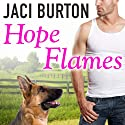 Hope Flames: Hope Series, Book 1 (       UNABRIDGED) by Jaci Burton Narrated by Saskia Maarleveld